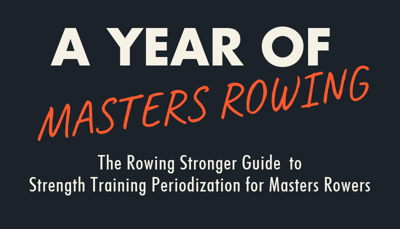 Strength Training for Masters Rowers: Periodization - Rowing Stronger